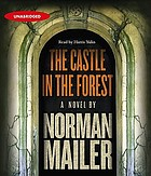 The castle in the forest : a novel