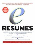 EResumes : everything you need to know about using electronic resumes to tap into today's job market
