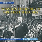 Never give in! : Winston Churchill's greatest speeches