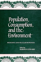 Population, consumption, and the environment : religious and secular responses