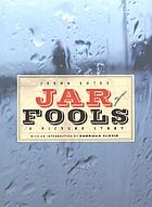 Jar of fools : a picture story