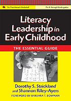 Literacy leadership in early childhood : the essential guide