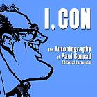I, Con : the autobiography of Paul Conrad, editorial cartoonist