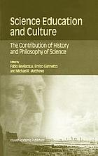Science education and culture : the contribution of history and philosophy of science