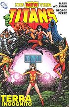 The new Teen Titans : Terra incognito