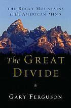 The great divide : the Rocky Mountains in the American mind