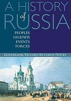 A history of Russia : peoples, legends, events, forces