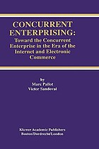 Concurrent enterprising : toward the concurrent enterprise in the era of the internet and electronic commerce
