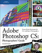 Adobe Photoshop CS photographer's guide : picture-perfect techniques for film and digital photographers