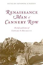 Renaissance Man of Cannery Row the Life and Letters of Edward F. Ricketts