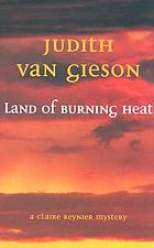 Land of burning heat : a Claire Reynier mystery