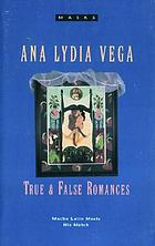 True and false romances : stories and a novella