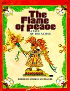 The flame of peace : a tale of the Aztecs