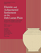 Elamite and Achaemenid settlement on the Deh Lurān Plain : towns and villages of the early empires in southwestern Iran