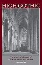 High Gothic; the classic cathedrals of Chartres, Reims, Amiens