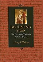 Becoming God the doctrine of theosis in Nicholas of Cusa