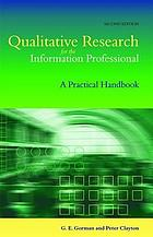 Qualitative research for the information professional : a practical handbook