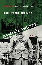 Escuadrón Guillotina : novela