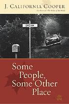 Some people, some other place : a novel
