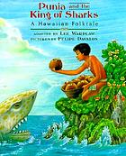 Punia and the King of Sharks : a Hawaiian folktale