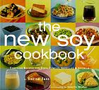 The new soy cookbook : tempting recipes for tofu, tempeh, soybeans, and soymilk