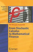 From stochastic calculus to mathematical finance the Shiryaev Festschrift