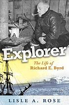 Explorer the life of Richard E. Byrd