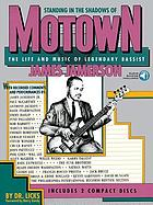 Standing in the shadows of Motown : the life and music of legendary bassist James JamersonStanding in the shadows of Motown : the life and music of legendary bassist James Jamerson