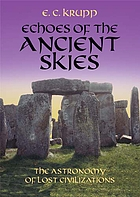 Echoes of the ancient skies : the astronomy of lost civilizations
