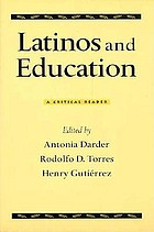 Latinos and education : a critical reader