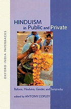 Hinduism in public and private : Hinduism, Hindutva, Gender, and Sampraday