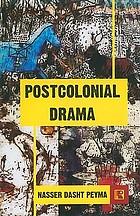 Postcolonial drama : a comparative study of Wole Soyinka, Derek Walcott, and Girish Karnad
