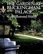 The garden at Buckingham Palace : an illustrated history