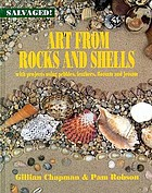 Art from rocks and shells : with projects using pebbles, feathers, flotsam, and jetsam