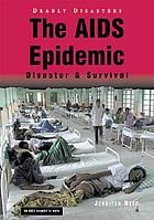 The AIDS epidemic : disaster & survival