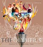 The olympics : Athens to Athens 1896-2004