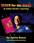 Reach for the stars : a little Torah's journey : (based on a true story)