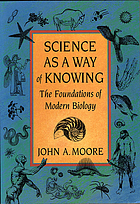 Science as a way of knowing : the foundations of modern biology