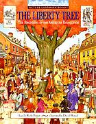 The liberty tree : the beginning of the American Revolution