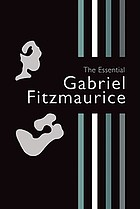 The essential Gabriel Fitzmaurice : selected poems & translations