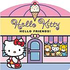 Hello Kitty, hello friends