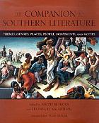 The companion to southern literature : themes, genres, places, people, movements, and motifs