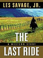 The last ride : a western story