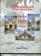 Buddhist cities in early India : Buddha-Gayā, Rājagṛha, Nālandā
