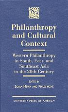 Philanthropy and cultural context : Western philanthropy in South, East, and Southeast Asia in the 20th century