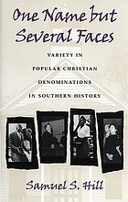 One name but several faces : variety in popular Christian denominations in Southern history