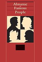 Almanac of famous people : a comprehensive reference guide to more than 33,000 famous and infamous newsmakers from Biblical times to the present