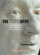 The blind spot : an essay on the relations between painting and sculpture in the modern age