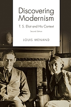 Discovering modernism : T.S. Eliot and his context