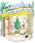 A firefly in a fir tree : [a carol for mice]